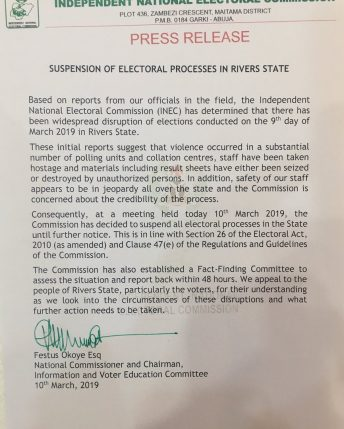 The Independent National Electoral Commission, INEC suspends electoral process in Rivers State over what the Commission called widespread disruption of polls, intimidation of officials among other things in the state.
